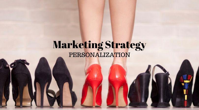 Marketing Strategy: Personalization